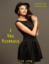 A New Roommate: Lesbian Erotica