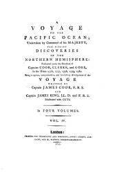 A voyage to the Pacific Ocean: undertaken by command of His Majesty, for making discoveries in the Northern Hemisphere : performed under the direction of Captains Cook, Clerke, and Gore : in the years 1776, 1777, 1778, 1779, and 1780 : being a copious, comprehensive, and satisfactory abridgement of the voyage, Volume 4