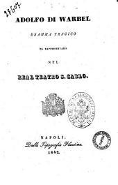 Adolfo di Warbel dramma tragico [la musica è del sig. maestro cav. Gio. Pacini]