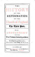 The History of the Reformation of the Church of England  In Two Parts    By Gilbert Burnet  D D  The First    Third  Part PDF