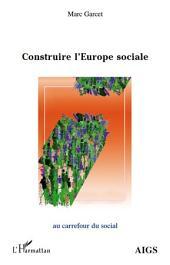 Construire l'Europe sociale