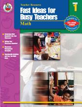 Fast Ideas for Busy Teachers: Math, Grade 1