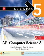 5 Steps to a 5: AP Computer Science A 2018: Edition 2