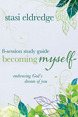 Becoming Myself 8 Session Study Guide