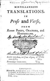 Miscellaneous translations, in prose and verse, from Roman poets, orators, and historians