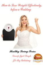 How To Lose Weight Effectively, Before a Wedding