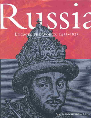 Russia Engages the World  1453 1825 PDF