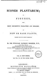 Hooker's Icones Plantarum, Or Figures with Descriptive Characters and Remarks of New and Rare Plants: Volume 6