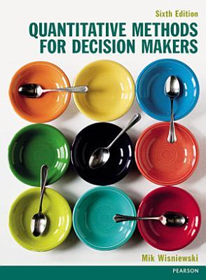 Quantitative Methods for Decision Makers 6th edn PDF