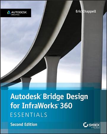 Autodesk Bridge Design for InfraWorks 360 Essentials PDF