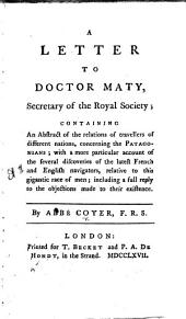 A Letter to Doctor Maty ... containing an abstract of the relations of travellers ... concerning the Patagonians, etc