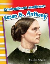 Estadounidenses asombrosos: Susan B. Anthony (Amazing Americans: Susan B. Anthony)