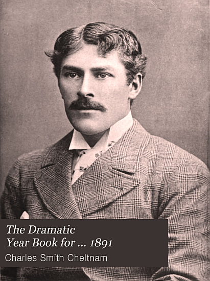 The Dramatic Year Book for     1891 PDF