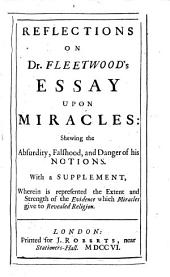 Reflections on dr. Fleetwood's Essay upon miracles. [by J. Gilbert].