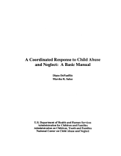 A Coordinated Response to Child Abuse and Neglect: A Basic Manual