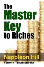 The Master Key to Riches   A Sequel to Think and Grow Rich PDF
