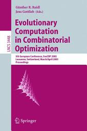 Evolutionary Computation in Combinatorial Optimization: 5th European Conference, EvoCOP 2005, Lausanne, Switzerland, March 30 - April 1, 2005, Proceedings