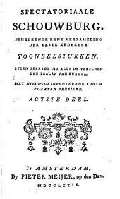 Spectatoriaale schouwburg: behelzende eene verzameling der beste zedelyke tooneelstukken, byeen gebragt uit alle de verscheiden taalen van Europa : met nieuw-geinventeerde konstplaaten versierd, Volume 8