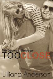 Too Close: The Beauty in Between: (Beautiful Series 0.5)