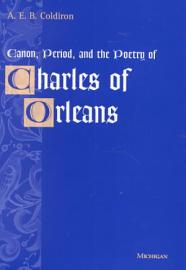 Canon  Period  and the Poetry of Charles of Orleans PDF