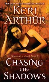 Chasing the Shadows: Nikki and Michael