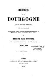 Histoire de la Bourgogne pendant la période monarchique: conquête de la Bourgogne après la mort de Charles-Le-Téméraire, 1476-1483