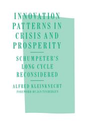 Innovation Patterns in Crisis and Prosperity: Schumpeter's Long Cycle Reconsidered