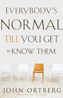 Everybody s Normal Till You Get to Know Them
