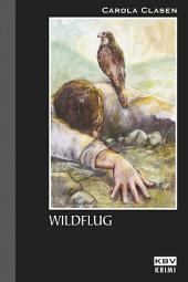 Wildflug: Kriminalroman aus der Eifel