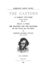 Bulwer s Novels  The Caxtons  pt  2   Zicci  The haunted and the haunters  or  The house and the brain Book