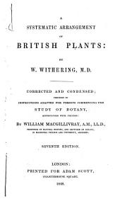 A systematic arrangement of British plants ... Corrected and condensed ... by William Macgillivray ... Seventh edition