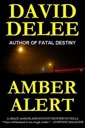 Amber Alert: A Grace deHaviland Bounty Hunter Novella