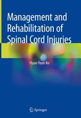 Management and Rehabilitation of Spinal Cord Injuries