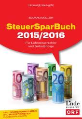 SteuerSparBuch 2015/2016: Für Lohnsteuerzahler und Selbständige