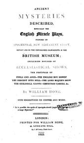 Ancient mysteries described, especially the English miracle plays ...