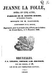 Jeanne la Folle: opéra en cinq actes