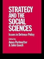 Strategy and the Social Sciences: Issues in Defence Policy