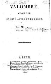 Valombré: Comédie en 5 actes et en prose