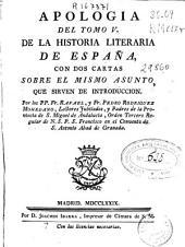Apología del Tomo V de la Historia literaria de España: con dos cartas sobre el mismo asunto que sirven de introducción