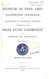 Illustrated Catalogue of Paintings by American Artists: Contributed to the Prize Fund Exhibition of the American Art Association, New York, 1885