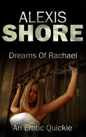 Dreams Of Rachael