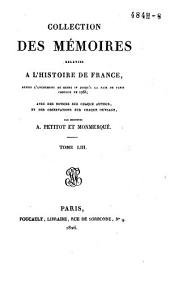 Collection des mémoires relatifs à l'histoire de France, depuis l'avénement de Henri IV, jusqu'à la Paix de Paris, conclue en 1763: Mémoires de P. Lenet, tome 1, Volume53