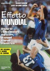 Effetto Mundial: Spagna '82: L'Italia s'innamora degli azzurri, gli spagnoli scoprono la democrazia