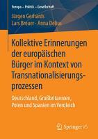 Kollektive Erinnerungen der europ  ischen B  rger im Kontext von Transnationalisierungsprozessen PDF