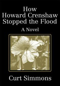 How Howard Crenshaw Stopped the Flood Book
