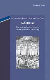 Hamburg: Eine Metropolregion zwischen Früher Neuzeit und Aufklärung