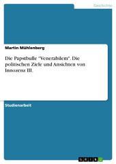"""Die Papstbulle """"Venerabilem"""". Die politischen Ziele und Ansichten von Innozenz III."""