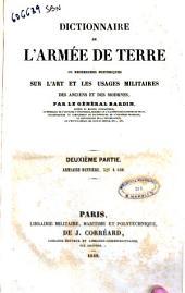 Dictionnaire de l'armée de terre, ou Recherches historiques sur l'art et les usages militaires des anciens et des modernes par le Général Bardin: 2