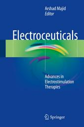 Electroceuticals: Advances in Electrostimulation Therapies