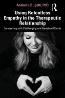 Using Relentless Empathy in the Therapeutic Relationship PDF